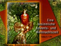 Eine besinnliche Advents- und Weihnachtszeit Lukas 2, 1-20 ... Fürchtet euch nicht! Denn siehe, ich verkündige euch große Freude, die dem ganzen Volk widerfahren soll. Denn euch ist heute in der Stadt Davids der Retter geboren, welcher ist Christus, der Herr ...