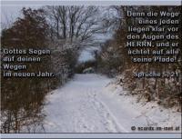 Gottes Segen auf deinen Wegen im neuen Jahr. Sprüche 5, 21 Denn die Wege eines jeden liegen klar vor den Augen des HERRN, und er achtet auf alle seine Pfade!