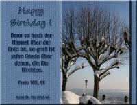 Happy Birthday! Psalm 103,11 Denn so hoch der Himmel über der Erde ist, so groß ist seine Gnade über denen, die ihn fürchten.