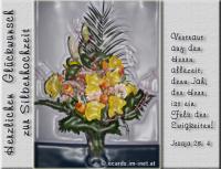 Herzlichen Glückwunsch zur Silberhochzeit. Jesaja 26,4 Vertraut auf den HERRN allezeit, denn Jah, der HERR, ist ein Fels der Ewigkeiten!
