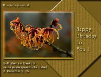 Happy Birthday to You! 2. Korinther 9,15 Gott aber sei Dank für seine unaussprechliche Gabe!