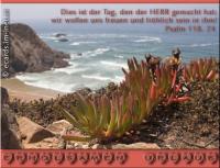Erholsamen Urlaub Psalm 118,24 Dies ist der Tag, den der HERR gemacht hat; wir wollen uns freuen und fröhlich sein in ihm!