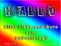HALLO - Alles Liebe und Gute zum Geburtstag!  Psalm 121,2 Meine Hilfe kommt von dem HERRN, der Himmel und Erde gemacht hat!