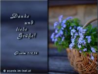 Danke und liebe Grüße! Psalm 118,24 Dies ist der Tag, den der HERR gemacht hat; wir wollen uns freuen und fröhlich sein in ihm!