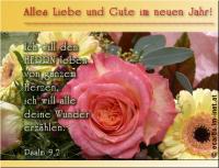 Alles Liebe und Gute im neuen Jahr! Psalm 9,2 Ich will den HERRN loben von ganzem Herzen, ich will alle deine Wunder erzählen.
