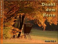 Dankt dem Herrn Psalm 118,1 Dankt dem HERRN, denn er ist gütig, ja, seine Gnade währt ewiglich!