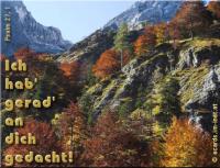 Ich hab' gerad' an dich gedacht! Psalm 27,1 Der HERR ist mein Licht und mein Heil, vor wem sollte ich mich fürchten? Der HERR ist meines Lebens Kraft, vor wem sollte mir grauen?