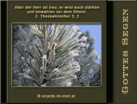 Gottes Segen 2. Thessalonicher 3,3 Aber der Herr ist treu; er wird euch stärken und bewahren vor dem Bösen.